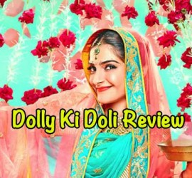 Dolly Ki Doli – Short & Crisp With Amazing Performances