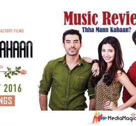 Ho Mann Jahaan – Musically Thhaa Mann Kahaan?