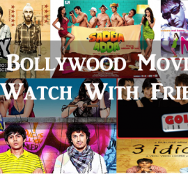 20 Bollywood Movies To Watch With Friends