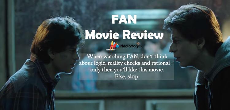 Fan-Movie-Review---Mediamagick