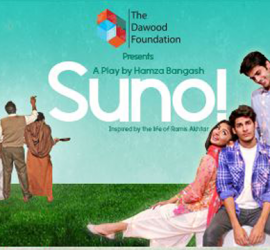 SUNO – A Stage Play By Taskeen & The Dawood Foundation