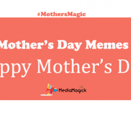 #MothersMagic – Memes For Mother's Day