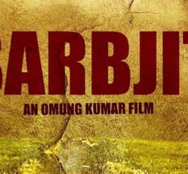 Sarbjit – A Must Watch