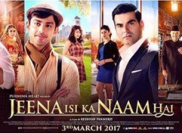 Jeena Isi Ka Naam Hai – Trailer Released