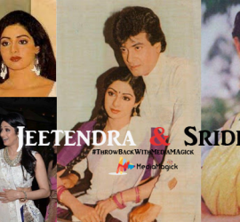 #ThrowBackWithMediaMagick – Jeetendra And Sridevi