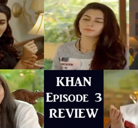 Khan Finally Pacing Up – Episode 3 Review