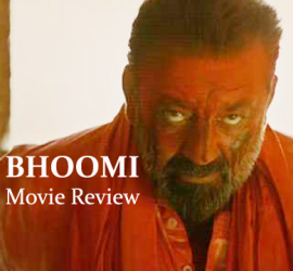 Bhoomi – Sanjay Dutt Is Back With A Bang