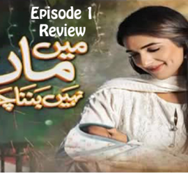 Mein Maa Nahin Banna Chahti – Episode 1 Review