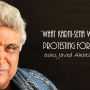 Javed Akhtar Asks What Karni Sena Was Protesting For