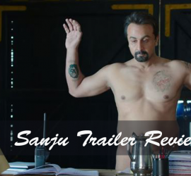 Sanju Trailer Review