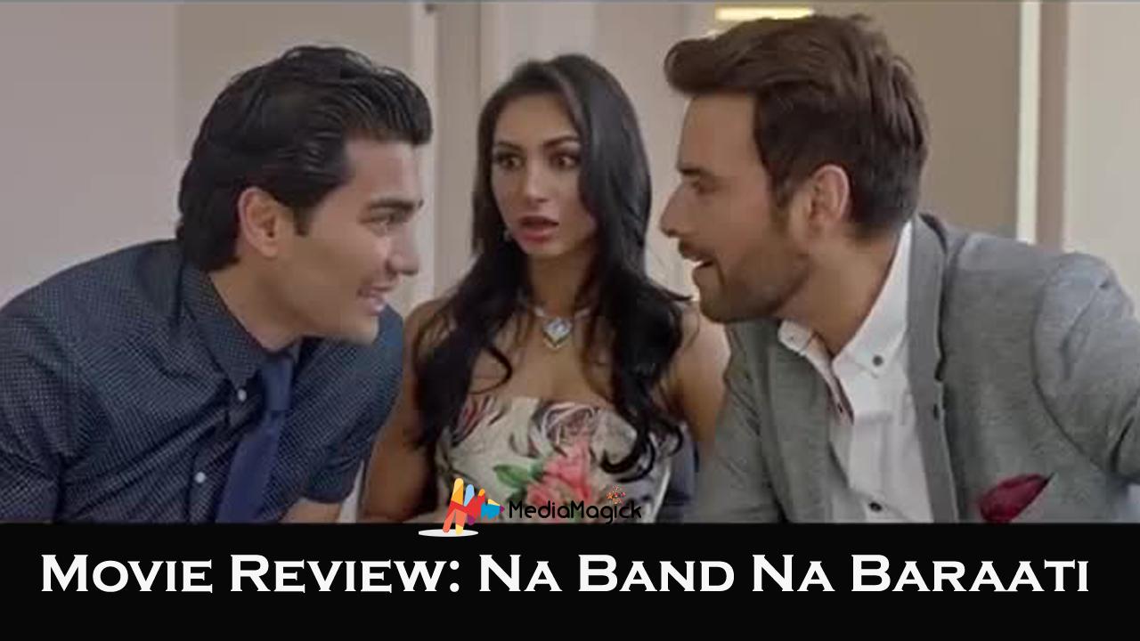 Na-Band-Na-Baraati-Movie-Review-Mediamagick-Shafiqsiddiqui