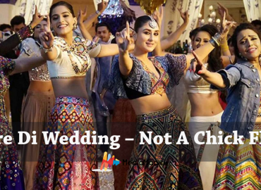 Veere Di Wedding – Not A Chick Flick Movie Review