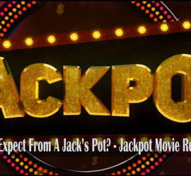 Jackpot – What Can You Expect From A Jack's Pot?