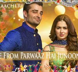 Parwaaz Hai Junoon's Song Naache Re Released