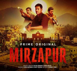 Mirzapur – Engaging Yet Stirring With Hits And Misses
